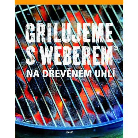 Kniha Grilujeme Weberem na dřevěném uhlí